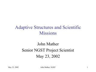Adaptive Structures and Scientific Missions