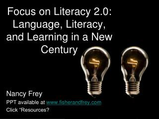 Focus on Literacy 2.0: Language, Literacy,  and Learning in a New Century