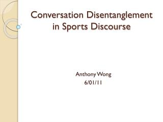 Conversation Disentanglement in Sports Discourse