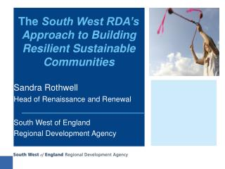 The  South West RDA's Approach to Building Resilient Sustainable Communities
