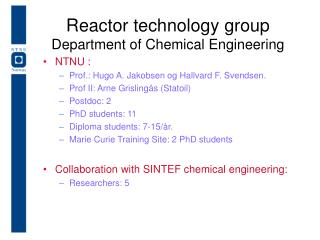 Reactor technology group Department of Chemical Engineering