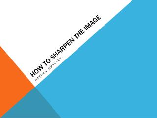 How to sharpen the Image
