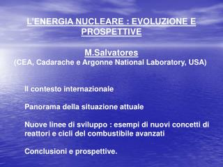 L'ENERGIA NUCLEARE: EVOLUZIONE E PROSPETTIVE M.Salvatores