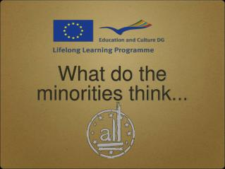 What do the minorities think...