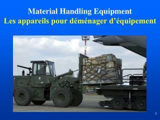 Material Handling Equipment Les appareils pour déménager d'équipement