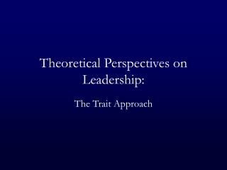 Theoretical Perspectives on Leadership: