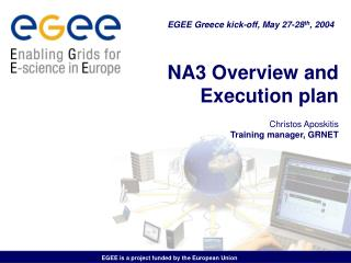 NA3 Overview and Execution plan Christos Aposkitis Training manager, GRNET