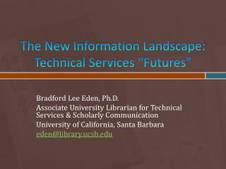"The New Information Landscape: Technical Services ""Futures"""