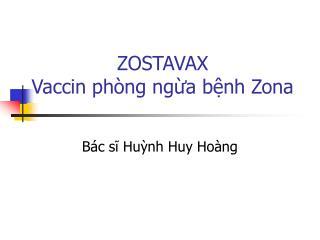 ZOSTAVAX Vaccin phòng ngừa bệnh Zona