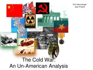 The Cold War: An Un-American Analysis