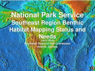 National Park Service Southeast Region Benthic Habitat Mapping Status and Needs