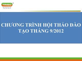CHƯƠNG TRÌNH HỘI THẢO ĐÀO TẠO THÁNG 9/2012