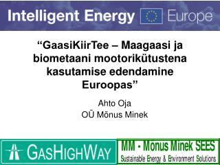 """""""GaasiKiirTee – Maagaasi ja biometaani mootorikütustena kasutamise edendamine Euroopas"""""""