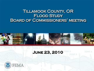 Tillamook County, OR   Flood Study  Board of Commissioners' meeting