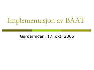 Implementasjon av BAAT