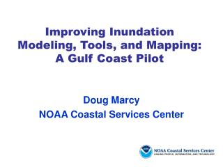 Improving Inundation Modeling, Tools, and Mapping: A Gulf Coast Pilot