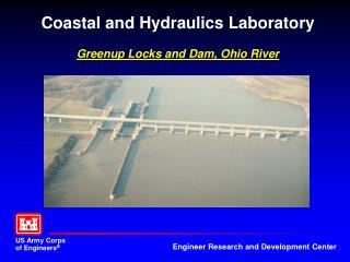 Coastal and Hydraulics Laboratory Greenup Locks and Dam, Ohio River
