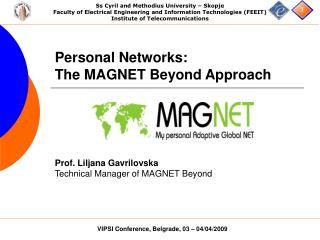 Personal Networks:  The MAGNET Beyond Approach  Prof. Liljana Gavrilovska