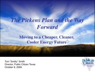 The Pickens Plan and the Way Forward