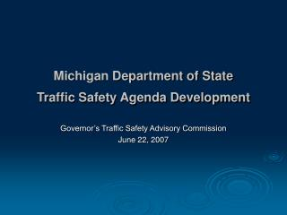 Michigan Department of State Traffic Safety Agenda Development
