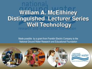 William A. McEllhiney  Distinguished  Lecturer Series  Well Technology