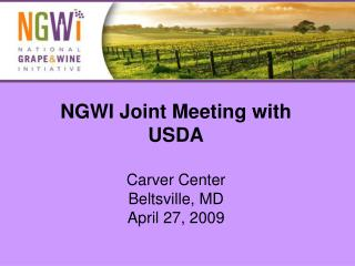 NGWI Joint Meeting with USDA Carver Center Beltsville, MD April 27, 2009