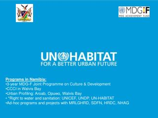 Programs in Namibia: 3-year MDG-F Joint Programme on Culture & Development CCCI in Walvis Bay