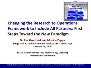 Dr. Eve Gruntfest and Monica Zappa Integrated Hazard Information Services (IHIS) Workshop