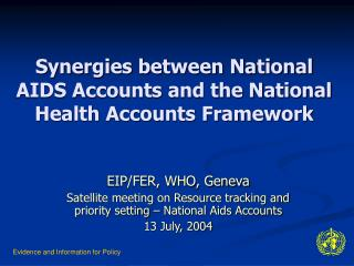 Synergies between National AIDS Accounts and the National Health Accounts Framework