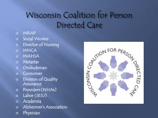 Wisconsin Coalition for Person Directed Care
