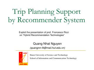 Trip Planning Support by Recommender System