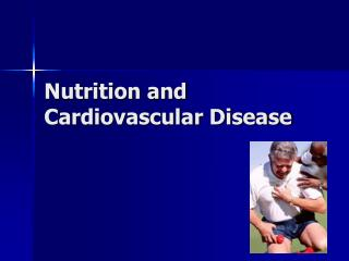 Nutrition and Cardiovascular Disease