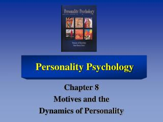 Chapter 8 Motives and the  Dynamics of Personality