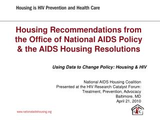 Housing Recommendations from the Office of National AIDS Policy  & the AIDS Housing Resolutions