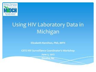 Using HIV Laboratory Data in Michigan