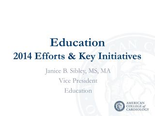 Education  2014 Efforts & Key Initiatives