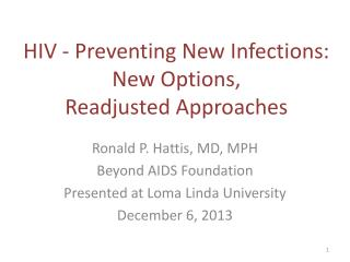 HIV - Preventing New Infections: New Options,  Readjusted Approaches