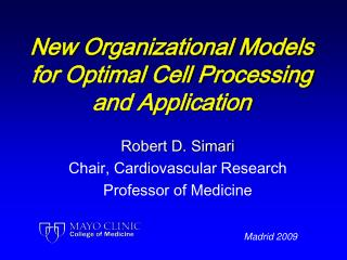 New Organizational Models for Optimal Cell Processing and Application