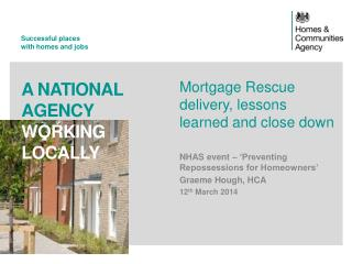 Mortgage Rescue delivery, lessons learned and close down