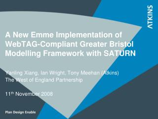 A New Emme Implementation of WebTAG-Compliant Greater Bristol Modelling Framework with SATURN