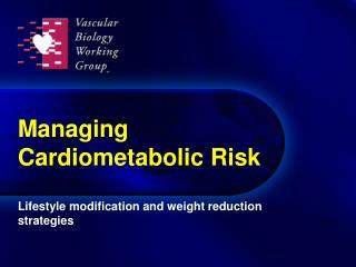 Managing Cardiometabolic Risk