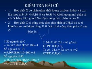1.Số nguyên tử C  = 54,54* 88,0 /12,0*100= 4 Số nguyên tử H = 9,10*88,0 /1,0*100 = 8