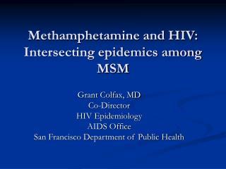 Methamphetamine and HIV: Intersecting epidemics among MSM