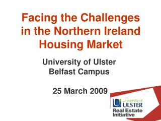 Facing the Challenges  in the Northern Ireland  Housing Market