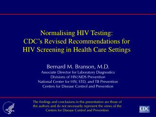 Normalising HIV Testing:   CDC's Revised Recommendations for HIV Screening in Health Care Settings
