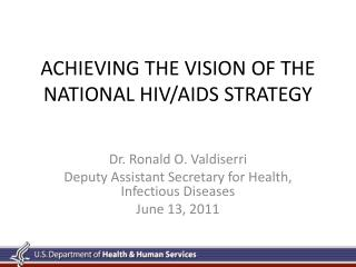 ACHIEVING THE VISION OF THE NATIONAL HIV/AIDS STRATEGY