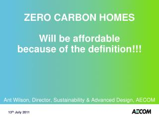 ZERO CARBON HOMES Will be affordable because of the definition!!!