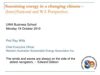 Sustaining energy in a changing climate -  (Inter)National and WA Perspective.