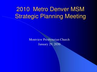 2010  Metro Denver MSM  Strategic Planning Meeting