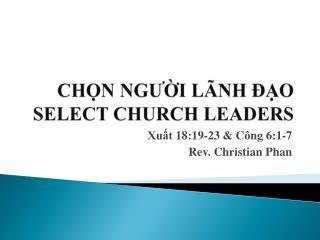 CHỌN NGƯỜI LÃNH ĐẠO SELECT CHURCH LEADERS